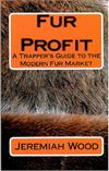 Fur Profit: A Trapper's Guide to the Modern Fur Market