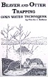 Beaver and Otter Trapping Open Water Techniques by Charles Dobbins (book)