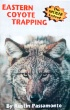 Eastern Coyote Trapping by Austin Passamonte (book)