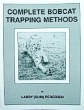 Complete Bobcat Trapping Methods by Larry (Slim) Pedersen (book)