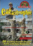 Burnham Brothers Catastrophic Bobcat Calling Hunting DVD by Gary Roberson