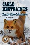 Cable Restraints - The Art of Live-Catch Snares by Rich Faler (Book)