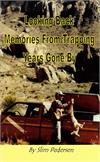 Looking Back - Memories From Trapping Years Gone By by Slim Pedersen