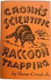 Cronks Scientific Raccoon Trapping by Oscor Cronk Book