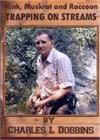 Mink, Muskrat and Raccoon Trapping On Streams by Charles L. Dobbins (DVD)