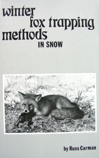 Carman's Winter Fox Trapping Methods by Russ Carman (book)