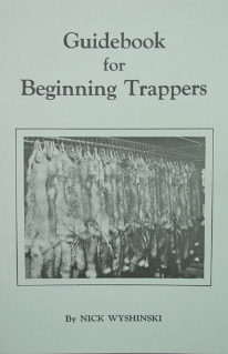 Guidebook for Beginning Trappers by Nick Wyshinski (book)